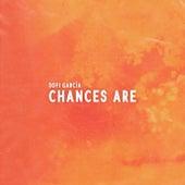 Chances Are by Sofi García