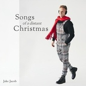 Songs of a Distant Christmas by Jake Jacob