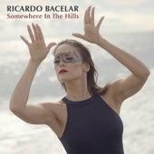 Somewhere in the Hills (feat. Elena Rose) von Ricardo Bacelar