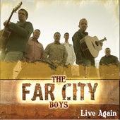 Live Again by The Far City Boys