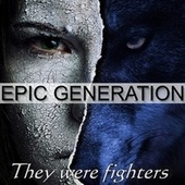 They Were Fighters von Epic Generation