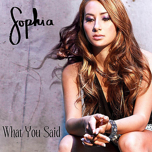 What You Said by Sophia