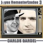Joyas Remasterizadas 3 de Carlos Gardel