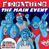 The Main Event (20th Anniversary Edition) by Fingathing
