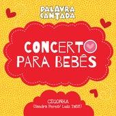 Concerto para Bebês: Cegonha de Palavra Cantada