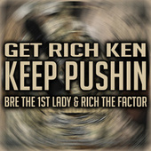 Keep Pushin von Bre The 1st Lady Get Rich Ken