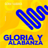 Gloria y Alabanza by Various Artists