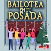 Bailotea En Tu Posada by Various Artists