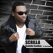 Beautiful Goodbye by Scrilla