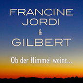 Ob der Himmel weint von Francine Jordi