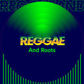 Reggae and Roots by Various Artists