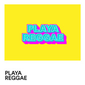Playa Reggae by Various Artists