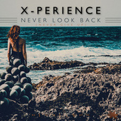 Never Look Back by X-Perience