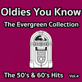 Oldies You Know - The Evergreen Collection - The 50'S & 60'S Hits Vol.4 von Various Artists