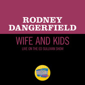 Wife And Kids (Live On The Ed Sullivan Show, January 3, 1971) de Rodney Dangerfield