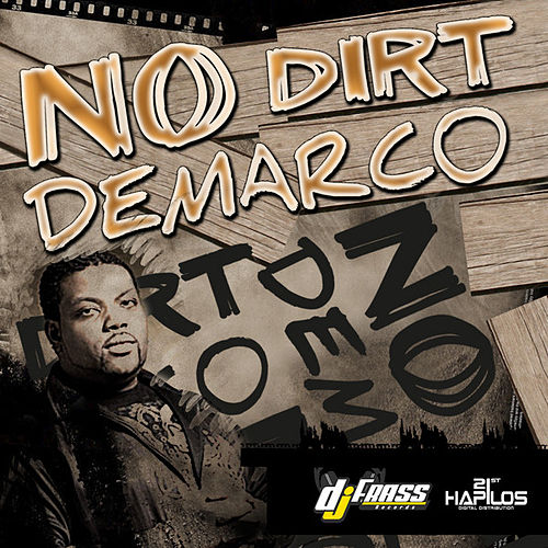 No Dirt by Demarco