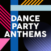 Dance Party Anthems von Various Artists