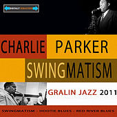 Swingmatism - Remastered by Charlie Parker