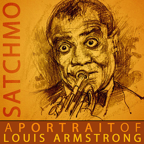 A Portrait of Louis Armstrong by Various Artists