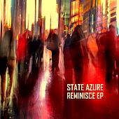 Reminisce EP by State Azure