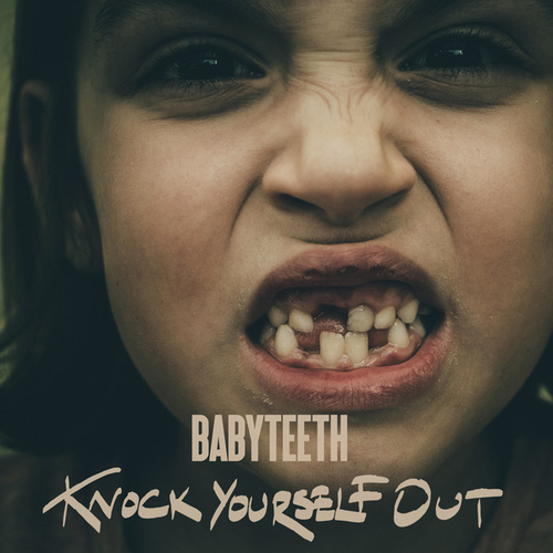 Knock Yourself Out von Baby Teeth