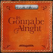 It's Gonna Be Alright by Courtney John