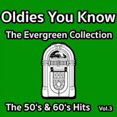 Oldies You Know - The Evergreen Collection - The 50'S & 60'S Hits Vol.3 by Various Artists
