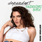 dependent (KOLIDESCOPES remix) by Mae Muller