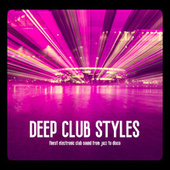 Deep Club Styles by Various Artists