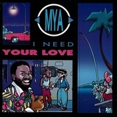 I Need Your Love by Mya