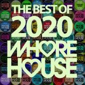 The Best of Whore House 2020 de Groove Technicians, Ivan Kay, Yvvan Back, Incognet, Chelsea Singh, DJ Wady, MoonDark, Mike Ivy, DJ Gomi, K69, Mario Rivano, Telussa