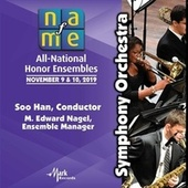 2019 National Association for Music Education (NAfME): Symphony Orchestra [Live] von NAfME All-National Symphony Orchestra