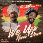 We Up Never Down de Jah Man