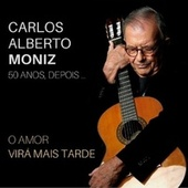 50 Anos Depois... o Amor Virá Mais Tarde de Carlos Alberto Moniz