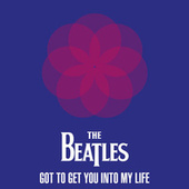 The Beatles - Got To Get You Into My Life by The Beatles