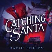 Catching Santa by David Phelps