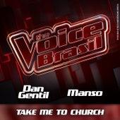 Take Me To Church (Ao Vivo) by Dan Gentil