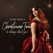Christmas Time (is nothing without you) by Mari Bølla