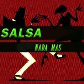 Salsa Nada Mas von Adalberto Santiago, Willie González, Grupo Niche, Joe Arroyo, Orquesta Adolescentes, Tony Vega