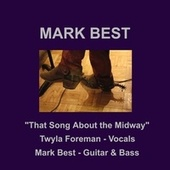 That Song About the Midway (feat. Twyla Foreman) by Mark Best