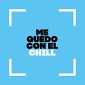 Me Quedo con el Chill von Various Artists