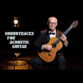 Soundtracks for Acoustic Guitar de Søren Bødker Madsen