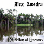 Reflection of Dreams de Alex Qwedra