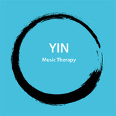 Yin Music Therapy by Various Artists
