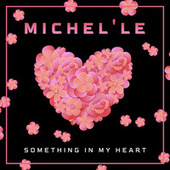 Something in My Heart (Re-Recorded) von Michelle