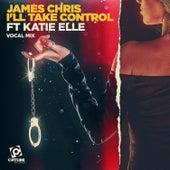 I'll Take Control (Vocal Mix) von James Chris