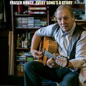 Every Song's a Story by Fraser Bruce