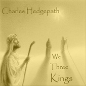 We Three Kings by Charles Hedgepath