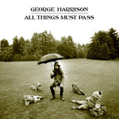 All Things Must Pass (2020 Mix) by George Harrison