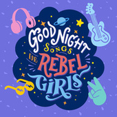 Goodnight Songs For Rebel Girls de Various Artists